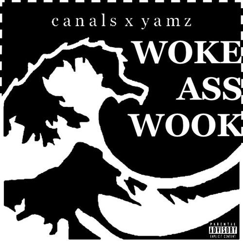 WOKE ASS WOOK