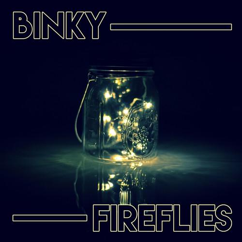 Binky - Fireflies