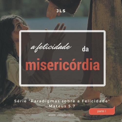 A Felicidade da Misericórdia