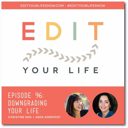 Episode 96: Downgrading Your Life