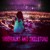 Sidewalks and Skeletons - The Last Day On Earth