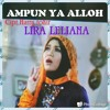 AMPUN YA ALLOH - LIRA LELIANA mp3
