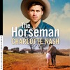 The Horseman by Charlotte Nash, Narrated by Wendy Bos