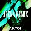 Jeena(AKT01 Remix)