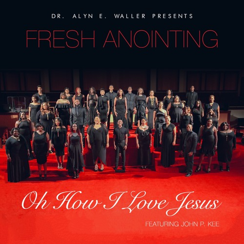 fresh-anointing-oh-how-i-love-jesus-ft-john-p-kee