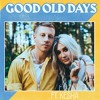 Good Old Days Macklemore Ft Kesha Casho X Spice Bootleg Free Dl Mp3