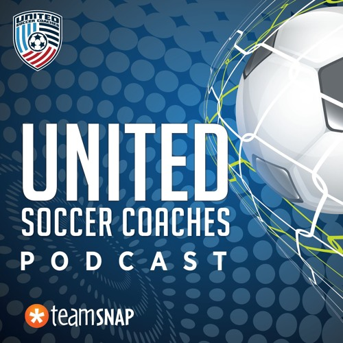 United Soccer Coaches Podcast, presented by TeamSnap - October 5, 2017