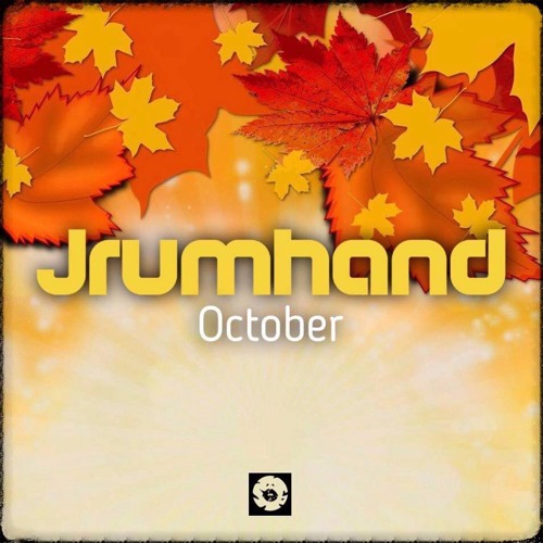 Jrumhand - October (Out Now)