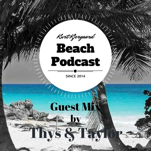 Beach Podcast  Guest Mix by Thys & Taylor