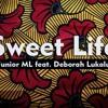 Sweet Life  DEBORAH  LUKALU feat JUNIOR ML