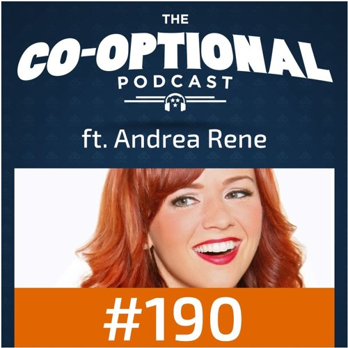 The Co-Optional Podcast Ep. 190 ft. Andrea Rene [strong language] - October 5th, 2017
