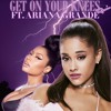 Get On Your Knees FT. Ariana Grande (Remix)