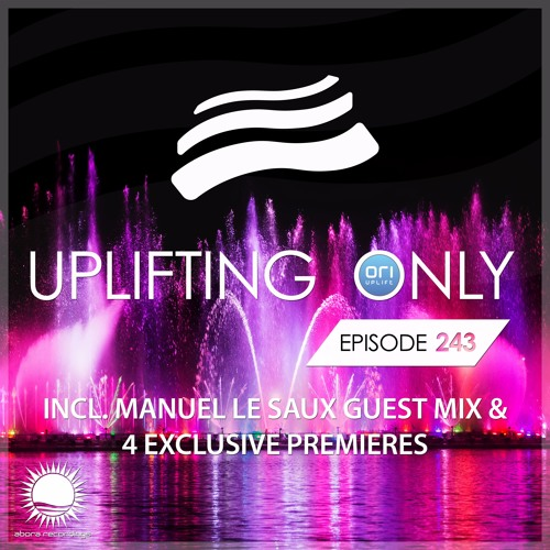 Uplifting Only 243 (incl. Manuel Le Saux Guestmix) (Oct 5, 2017)