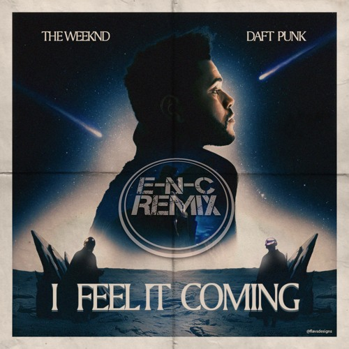Baixar The Weeknd - I Feel It Coming feat. Daft Punk (E-N-C Remix)[FD]