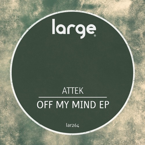 Attek | Off My Mind (preview)