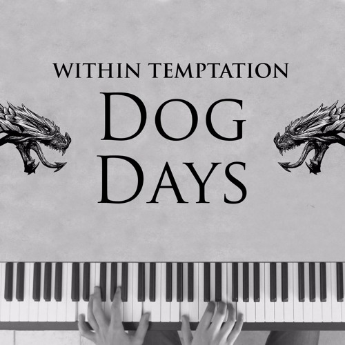 Within Temptation - Dog Days (Piano Cover)