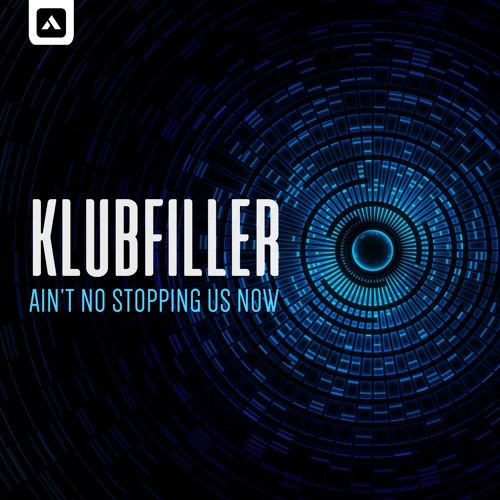 Klubfiller - Ain't No Stopping Us Now