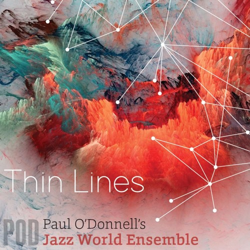 Paul O'Donnell's Jazz World Ensemble (Thin Lines Demo)