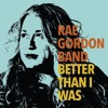 Better Than I Was - Rae Gordon Band - CD Sampler