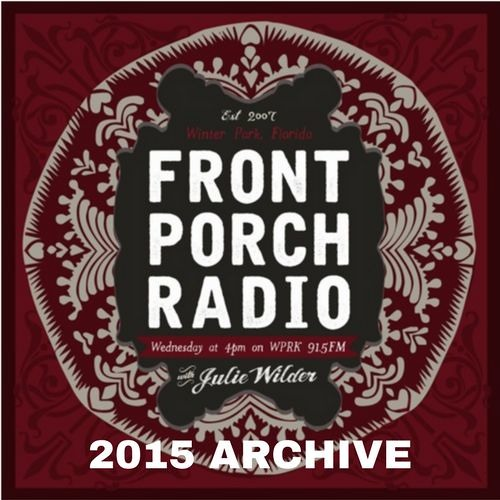Front Porch Radio 2015 with Julie Wilder