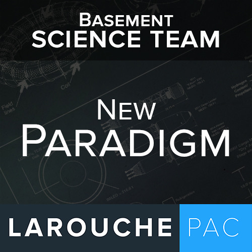 LaRouche's Science of Economics is the Basis for the USA Joining China and Russia in New Paradigm