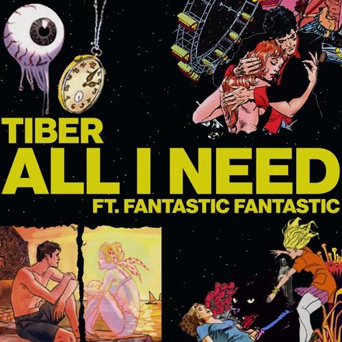 All I Need Ft. Fantastic Fantastic