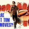 Episode 12 What are the Best Tom Cruise Movies