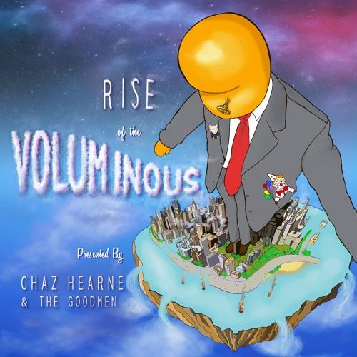 Rise of the Voluminous