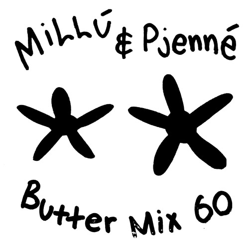 Butter Mix #60 - Millú & Pjenné (goes to Hollywood)