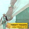 Twenty Fingers Vou Tirar O Pé Mp3