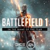 Battlefield 1 - In The Name Of The Tsar - In The Name Of The Tsar