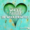 Be Wholehearted (Part 2) - 1 October 2017 - Andre Webster