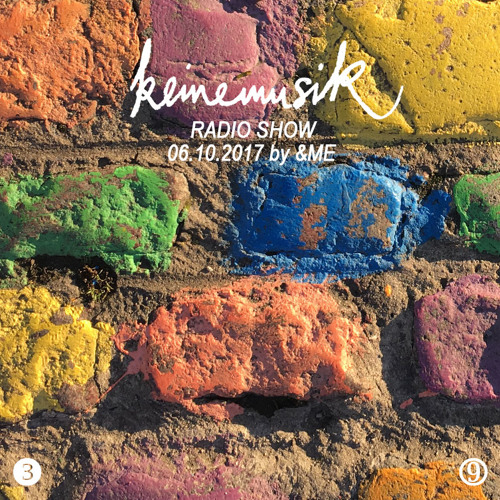 Keinemusik Radio Show by &ME 06.10.2017