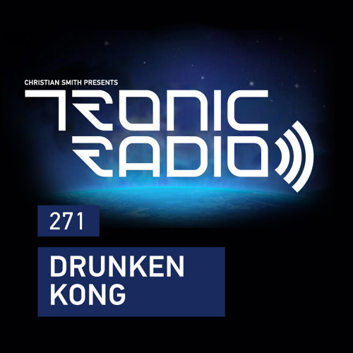 Tronic Podcast 271 with Drunken Kong