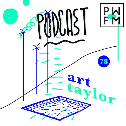 Podcast PWFM078 : Art Taylor 🏝