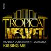 RIO DELA DUN, KORT FT JAMIELISA - KISSING ME (RIO DELA DUNA MIX) CLIP