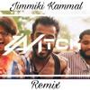 Entammede Jimmiki Kammal -  mtck_remix