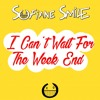 Sofiane Smile - I Can't Wait For The Week End
