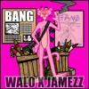 BANG - WALO X JA MEZZ ( feat.WHO$)