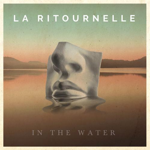 La Ritournelle - In The Water