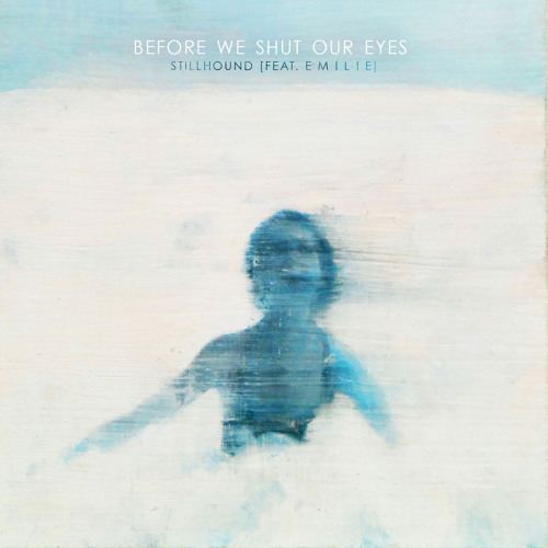 Before We Shut Our Eyes ft. E M I L I E