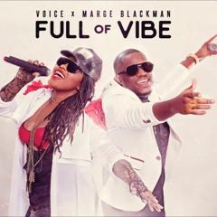 Voice X Marge Blackman - Full Of Vibe 2018 (Soca Music) Trinidad