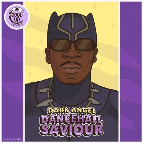 Dark Angel aka Mowty Mahlyka - Dancehall Saviour (Cool Up Records)
