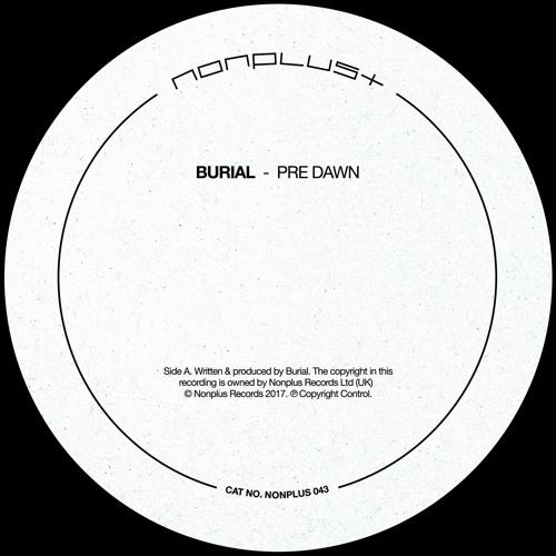 A - Burial - Pre Dawn (128kbps Clip)