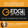 EP 243: Tips to Improve Your On-Camera Presence w/David H. Lawrence XVII