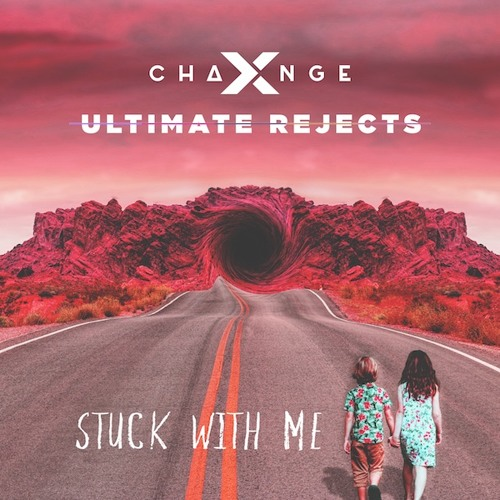 X-Change & Ultimate Rejects - Stuck With Me [FREE DOWNLOAD]