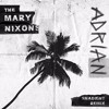 The Mary Nixons - Adrian [Shadient Remix]