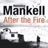 After the Fire by Henning Mankell (Audiobook Extract) Read by Sean Barrett