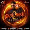 DJ Aman K | Back 2 Back | Latest Bhangra Remix 2017 | Kudos Music | Non Stop Mix