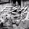 ESH - Itchy Booty [Audio 2017] | FREE DOWNLOAD